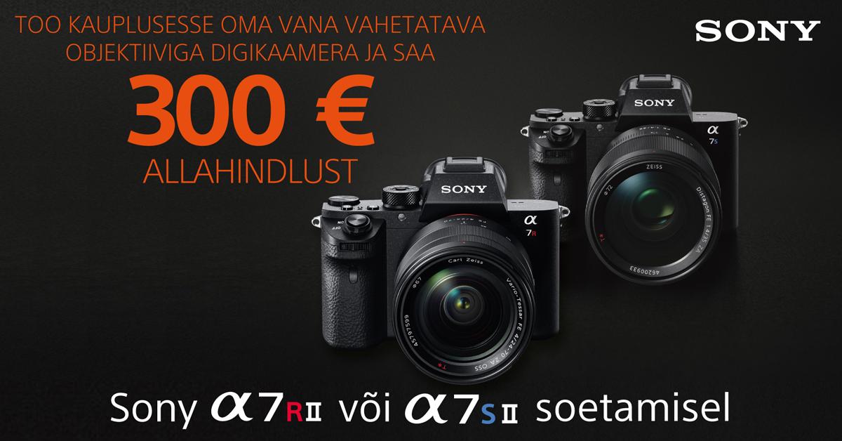 Too oma vana digikaamera meile ja Sony a7r II või a7s II on Sulle 300€ soodsam